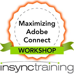 Maximizing Adobe Connect Workshop