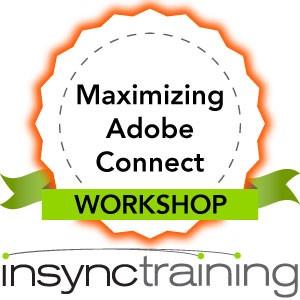 Maximizing Adobe Connect Workshop